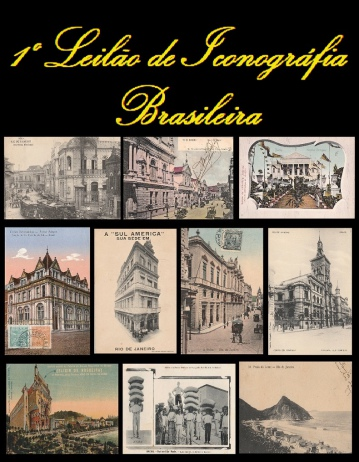 I LEILÃO ICONOGRAFIA BRASILEIRA - ATRAVÉS DO CARTÃO POSTAL.