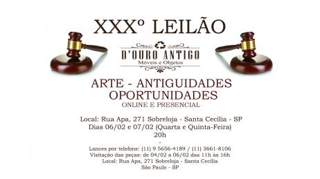 XXXº LEILÃO DE ARTE - ANTIGUIDADES - OPORTUNIDADES