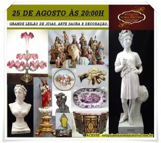 GRANDE LEILÃO DE JÓIAS, ARTE SACRA, DECORAÇÃO E PRATA DE LEI.