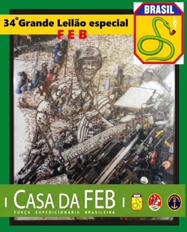35º Grande leilão de artes especial FEB - FORÇA EXPEDICIONÁRIA BRASILEIRA
