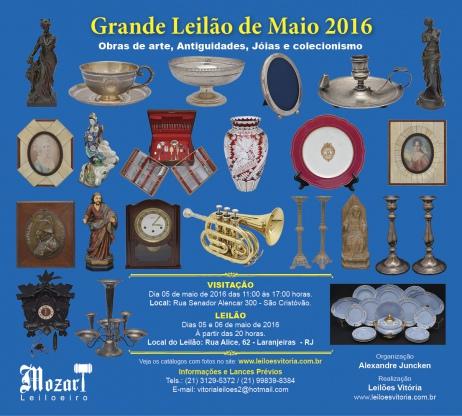 GRANDE LEILÃO DE MAIO 2016 - OBRAS DE ARTE, ANTIGUIDADES E COLECIONISMO