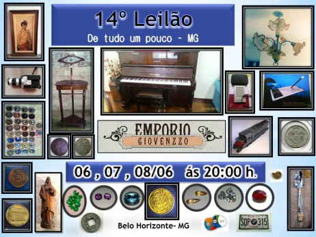 14º LEILÃO DE TUDO UM POUCO - ARTES, NUMISMÁTICA, MÓVEIS E COLECIONISMO - MG