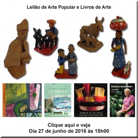 Leilão de Arte Popular e Livros de Arte - 27/06/2016
