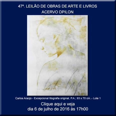 47º LEILÃO DE OBRAS DE ARTE E LIVROS - Acervo DPilon