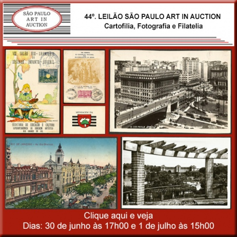 44º. Leilão SP Art in Auction - Cartofilia, Fotografia e Filatelia - 30/06 e 1/07/2016