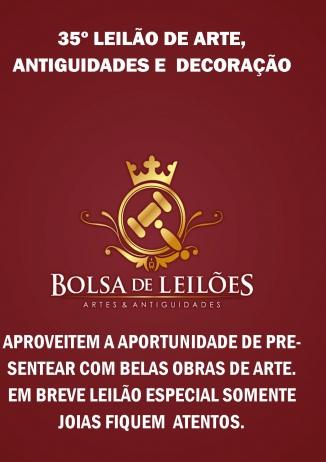 35º LEILÃO DE ARTE , ANTIGUIDADES E DECORAÇÃO
