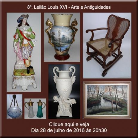 8º. LEILÃO LOUIS XVI - Artes e Antiguidades - 28/07/2016