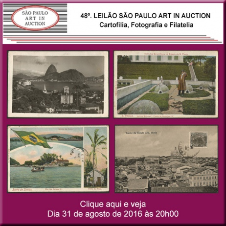 48º. Leilão SP Art in Auction - Cartofilia, Fotografia e Filatelia - 31/08/2016