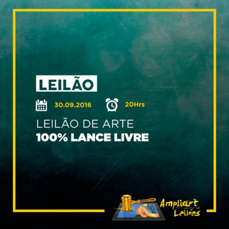 LEILÃO DE ARTE - 100% LANCE LIVRE