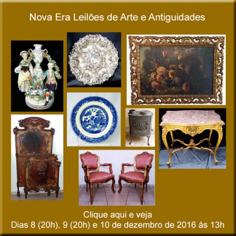 Leilão de Arte, Antiguidades e Curiosidades - Nova Era Leilões - dias 8, 9 e 10 de Dezembro