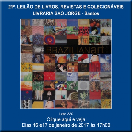 21º. Leilão de Livros, Revistas e Colecionáveis - Livraria São Jorge - Santos 16 e 17/01/2017