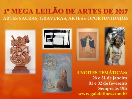 1º MEGA LEILÃO DE ARTES DE 2017: ARTES SACRAS, GRAVURAS, ARTES e OPORTUNIDADES