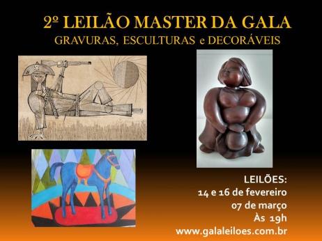 2º LEILÃO MASTER DA GALA: ARTES, GRAVURAS, ESCULTURAS e DECORÁVEIS