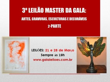 3º LEILÃO MASTER DA GALA: ARTES, GRAVURAS, ESCULTURAS e DECORÁVEIS - 2ª PARTE