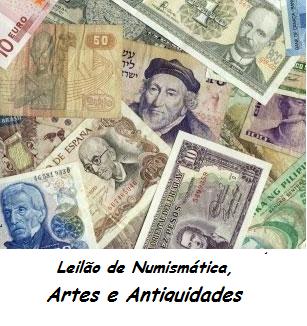 LEILÃO DE NUMISMÁTICA, ARTE E ANTIGUIDADES