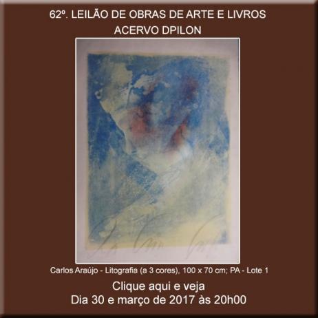 62º LEILÃO Acervo DPilon - OBRAS DE ARTE E LIVROS - 30/03/2017
