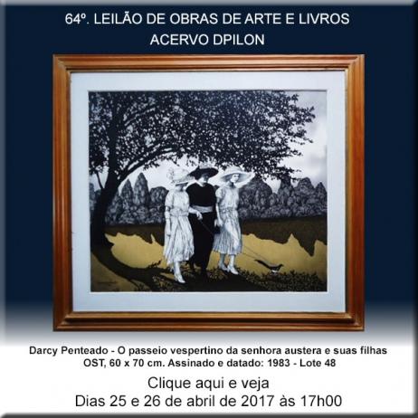 64º LEILÃO Acervo DPilon - OBRAS DE ARTE E LIVROS - 25 e 26/04/2017