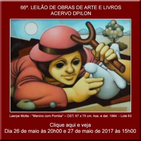 66º LEILÃO DE OBRAS DE ARTE E GIBIS ANTIGOS - 26 e 27/05/2017
