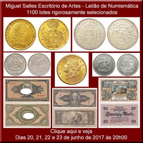 Leilão de Numismática - Miguel Salles Escritório de Arte - 20 a 23/06/2017