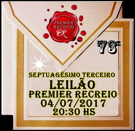 SEPTUAGÉSIMO TERCEIRO LEILÃO PREMIER RECREIO.