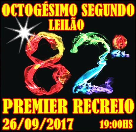 OCTOGÉSIMO SEGUNDO LEILÃO PREMIER RECREIO.
