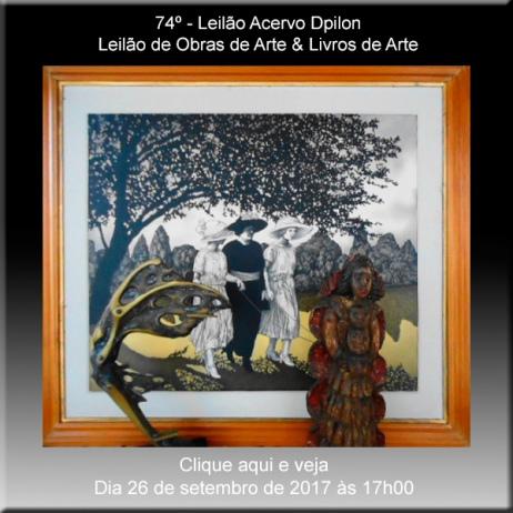 74º - Leilão de Obras de Arte & Livros de Arte - Acervo DPilon