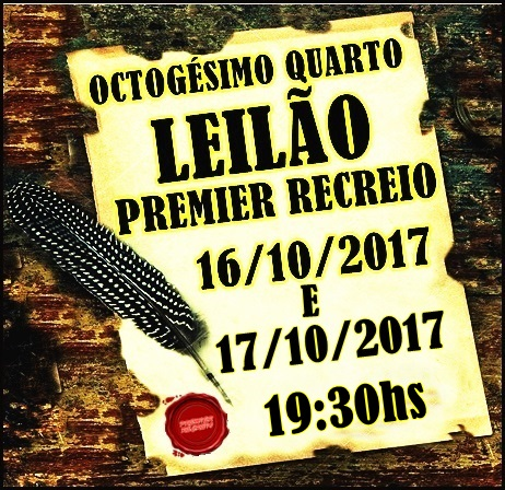 OCTOGÉSIMO QUARTO LEILÃO PREMIER RECREIO.