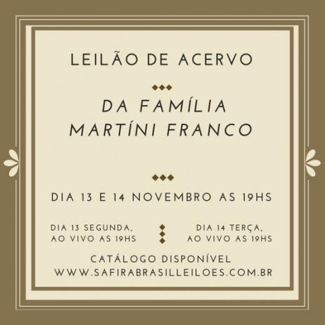 LEILÃO DE ACERVO DA FAMILIA  COMENDADOR MARTINI FRANCO