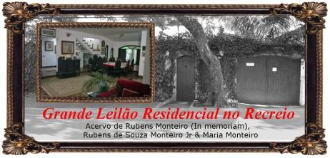 62º GRANDE LEILÃO RESIDENCIAL - ACERVO RUBENS MONTEIRO, RUBENS DE SOUZA MONTEIRO JR & MARIA MONTEIRO