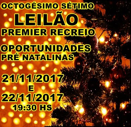 OCTOGÉSIMO SÉTIMO LEILÃO PREMIER RECREIO.OPORTUNIDADES PRÉ-NATALINAS.