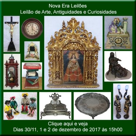 Leilão de Arte, Antiguidades e Curiosidades - Nova Era Leilões - 30/11, 1 e 2/12/2017