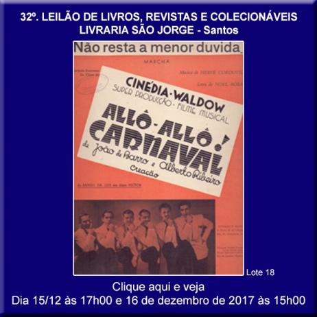 32º. Leilão de Livros, Revistas e Colecionáveis - Livraria São Jorge - Santos 15 e 16/12/2017