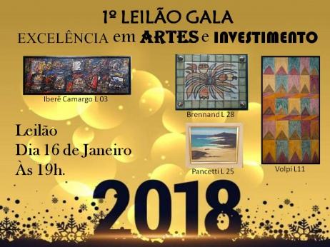 1º LEILÃO GALA 2018 - EXCELÊNCIA em ARTES e INVESTIMENTOS