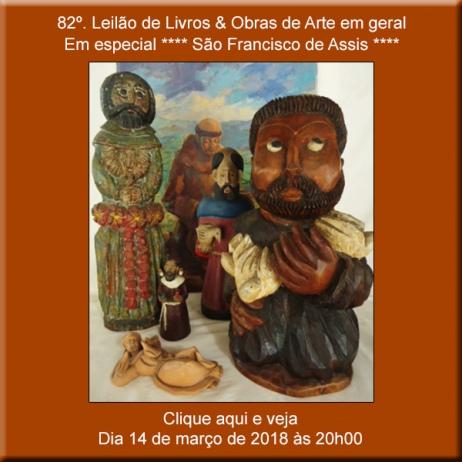 82º Leilão de Livros & Obras de Arte - Em Especial: São Francisco de Assis - 14/03/2018