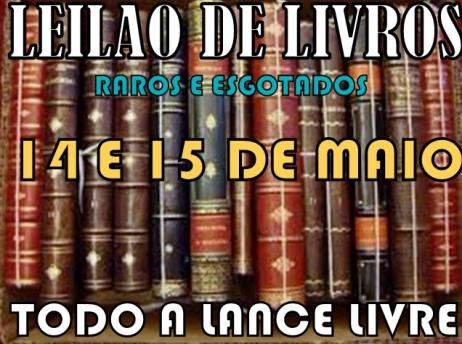 LEILÃO DE LIVROS - RAROS E ESGOTADOS - TUDO A LANCE LIVRE