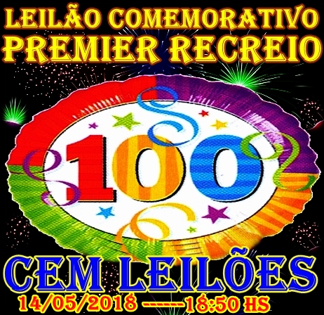 LEILÃO COMEMORATIVO CEM LEILÕES PREMIER RECREIO.