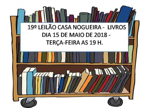 19º LEILÃO CASA NOGUEIRA - LIVROS