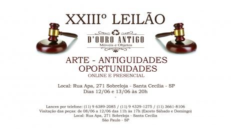 XXIIIº LEILÃO DE ARTE - ANTIGUIDADES - OPORTUNIDADES