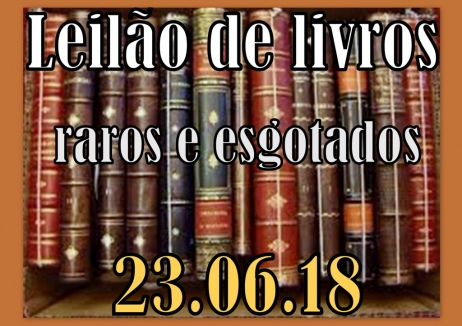 LEILÃO DE LIVROS - RAROS E ESGOTADOS