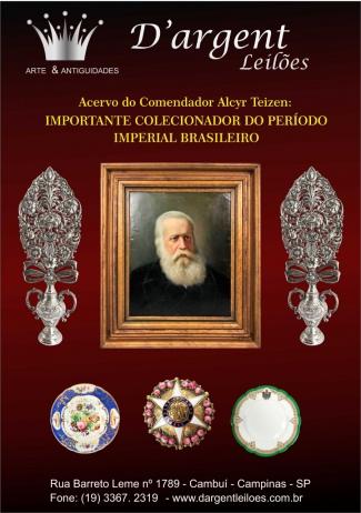 ACERVO DO COMENDADOR ALCYR TEIZEN: IMPORTANTE COLECIONADOR DO PERÍODO IMPERIAL BRASILEIRO