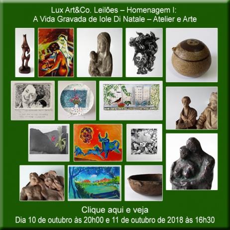 Lux Art&Co. Leilões  Homenagem I: A Vida Gravada de Iole Di Natale  Atelier e Arte - 10 e 11/10/2018